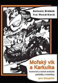 Mořský vlk a Karkulka - Humorné a mírně erotické pohádky a komiksy pro dospělé