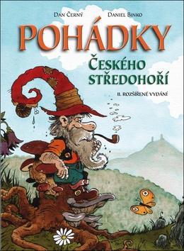 Kniha: Pohádky Českého středohoří - Daniel Binko; Dan Černý