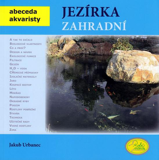 Kniha: Jezírka zahradní - Abeceda akvaristy - Urbanec Jakub