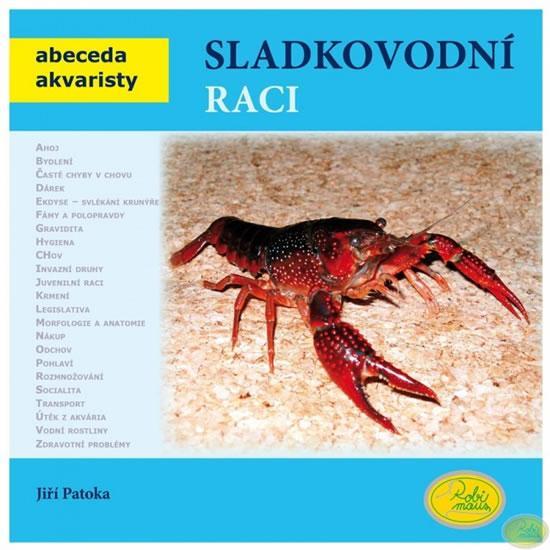 Kniha: Sladkovodní raci - Abeceda akvaristy - Patoka Jiří