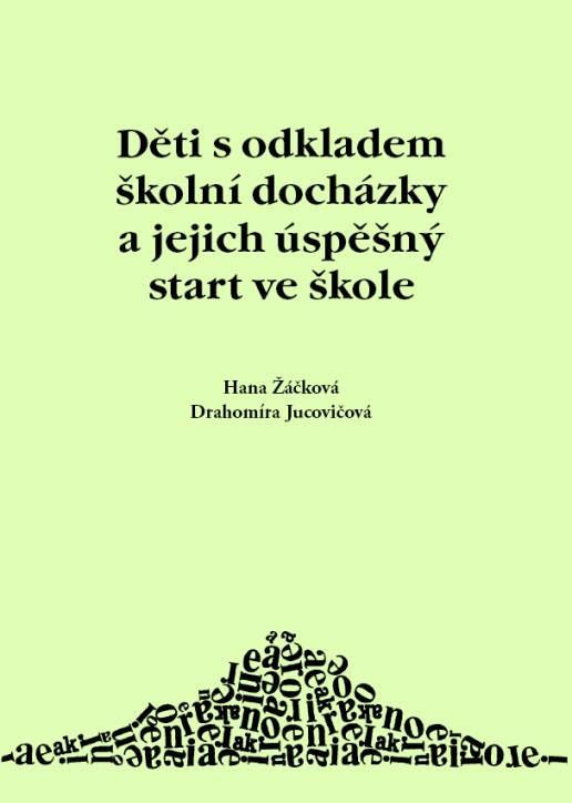 Kniha: Děti s odkladem školní docházky a jejich úspěšný start ve škole - Hana Žáčková