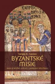 """Byzantské misie aneb Je možné udělat z """""""