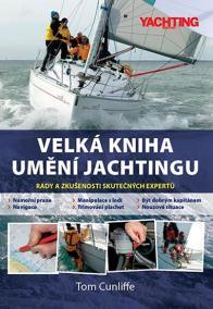 Velká kniha umění jachtingu - Rady a zkušenosti skutečných expertů