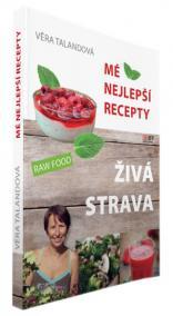 Živá strava - Mé nejlepší recepty
