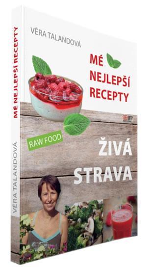 Kniha: Živá strava - Mé nejlepší recepty - Talandová Věra