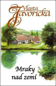 Kniha: Mraky nad zemí - Vlasta Javořická