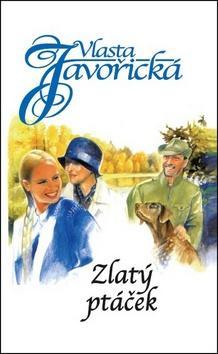 Kniha: Zlatý ptáček - Vlasta Javořická