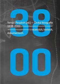 ČESKÁ FOTOGRAFIE 1938-2000