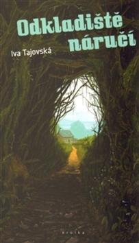 Kniha: Odkladiště náručí - Iva Tajovská