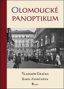 Kniha: Olomoucké panoptikum - Vladimír Gračka; Karel Zámečníček