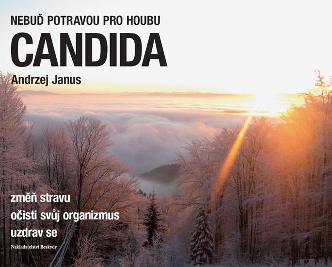 Kniha: Nebuď potravou pro houbu Candida - Janus Andrzej