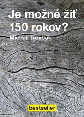 Je možné žiť 150 rokov?