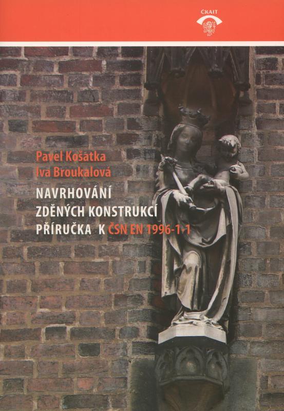 Kniha: Navrhování zděných konstrukcí příručka k ČSN EN 1996-1-1 - Pavel Košatka