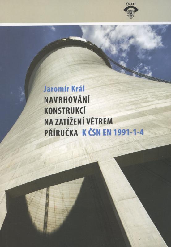 Kniha: Navrhování konstrukcí na zatížení větrem. - Jaromír Král