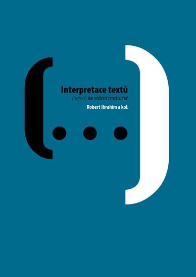 Interpretace textů (nejen) ke státní mat