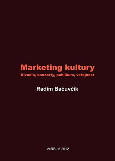 Marketing kultury - Divadlo, koncerty, publikum, veřejnost