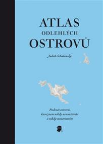 Atlas odlehlých ostrovů - Padesát ostrovů, které jsem nikdy nenavštívila a nikdy nenavštívím