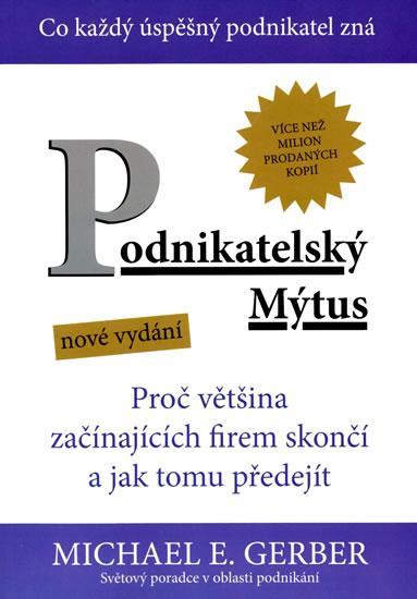 Kniha: Podnikatelský mýtus - Proč většina začín - Gerber Michael E.