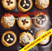 Ubrousku, prostři se! aneb 112 jídel, která milujeme (Edice Apetit) Česko II.