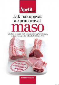 Jak nakupovat a zpracovávat maso (Edice Apetit speciál) - 2.vydání