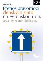 Kniha: Přenos pravomocí členských států na Evropskou unii - Robert Zbíral