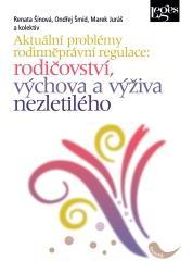 Aktuální problémy rodinněprávní regulace: rodičovství, výchova a výživa nezletilého
