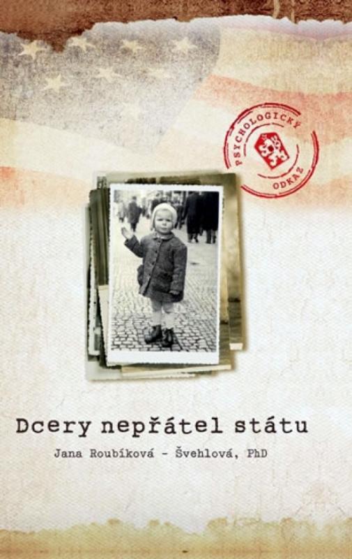 Kniha: Dcery nepřátel státu - Roubíková - Švehlová Jana