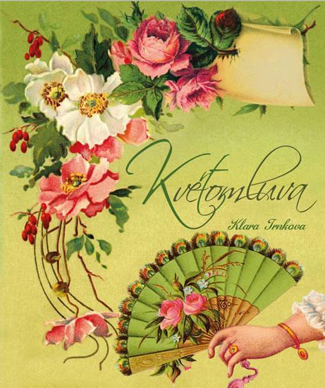 Kniha: Květomluva - Trnková Klára