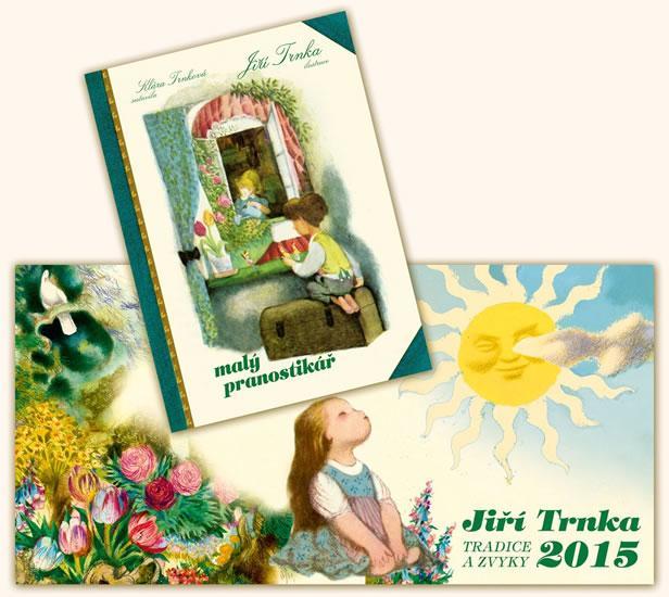 Kniha: Kalendář 2015 - Jiří Trnka Tradice a zvyky - stolní + Malý pranostikář - Trnka Jiří, Trnková Klára
