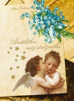 Kniha: Andělíčku, můj strážníčku - Trnková Klára