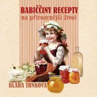 Babiččiny recepty na přirozenější život