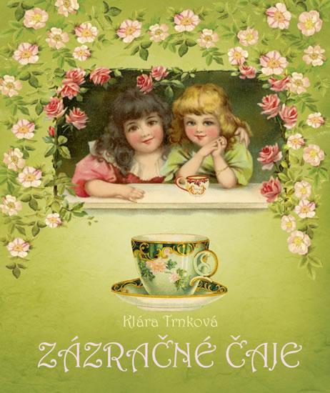 Kniha: Zázračné čaje - Trnková Klára