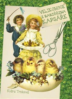 Kniha: Velikonoce z babiččina kapsáře - Trnková, Klára