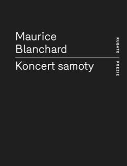 Kniha: Koncert samoty - Maurice Blanchard