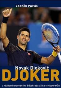 Djoker Novak Djokovič - Z rozbombardovaného Bělehradu až na tenisový trůn