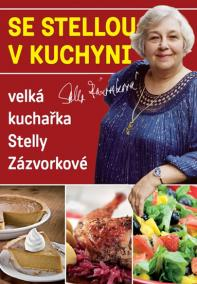 Se Stellou v kuchyni - Velká kuchařka Stelly Zázvorkové