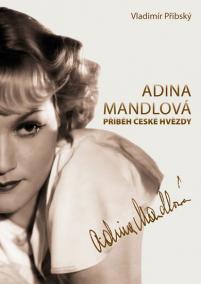 Adina Mandlová - Příběh české hvězdy