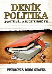 Deník politika - Zvolte mě… a budete brečet!