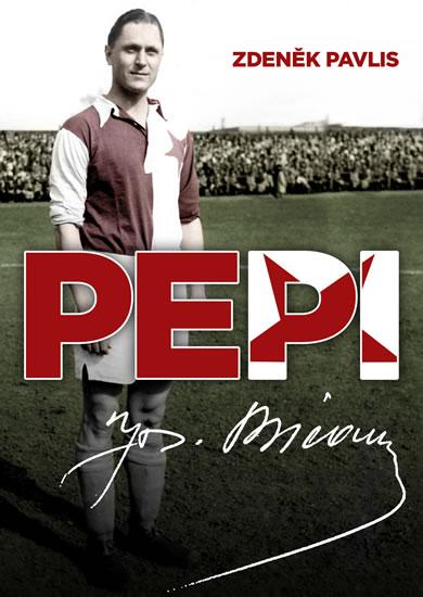 Kniha: PEPI - Josef Bican - Pavlis Zdeněk