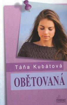 Kniha: Obětovaná - Táňa Kubátová
