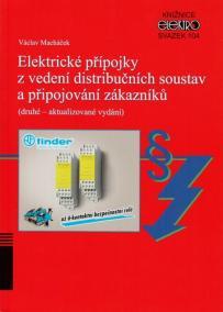 Elektrické přípojky z vedení distribučních soustav a připojování zákazníků (Svazek 104)