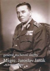 Generál Msgre. Jaroslav Janák