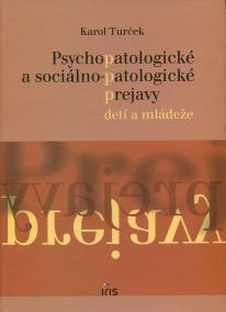 Psychopatologické a sociálno-patologické prejavy detí a mládeže