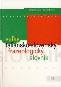 Veľký taliansko-slovenský frazeologický slovník