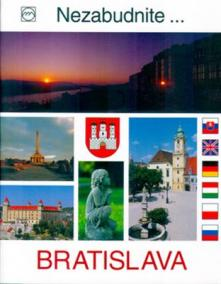 Bratislava - nezabudnite
