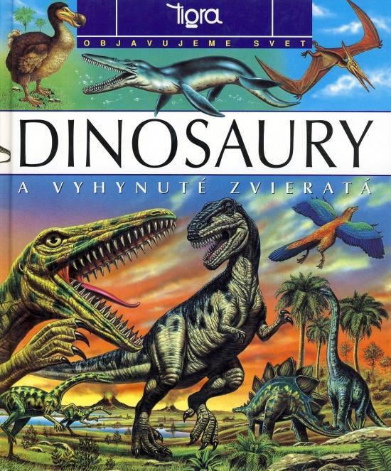 Kniha: Dinosaury a vyhynuté zvieratá - Objavujeme svetkolektív autorov