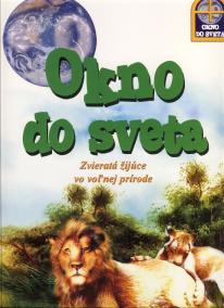 Okno do sveta - Zvieratá žijúce vo voľnej prírode + CD