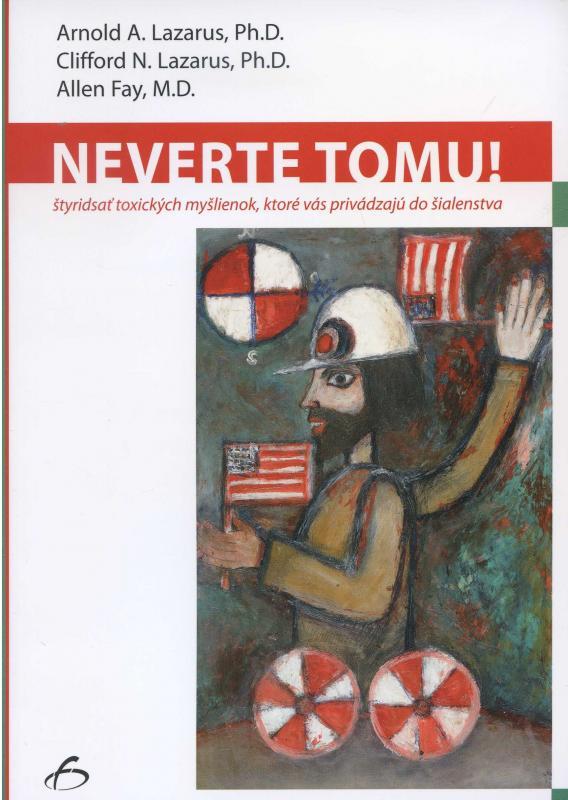 Kniha: Neverte tomu! - Arnold A. Lazarus a kolektív