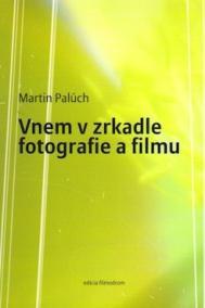 Vnem v zrkadle fotografie a filmu
