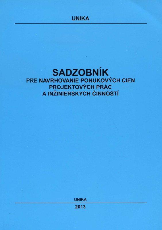 Kniha: Sadzobník pre navrhovanie ponukových cien projektových prác a inžinierskych činnostíautor neuvedený